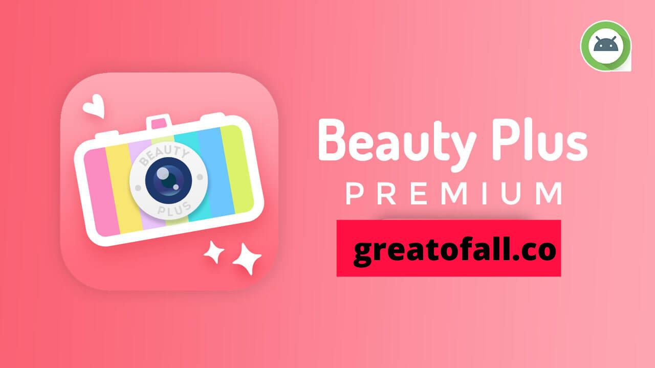 Beauty Plus Premium APK Full Version Free Download