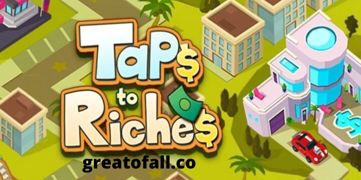 Taps to Riches Mod Apk Unlimited Money Latest Version